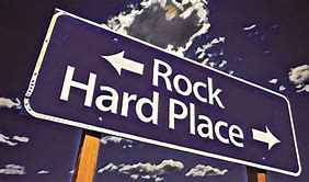 Rock or Hard place